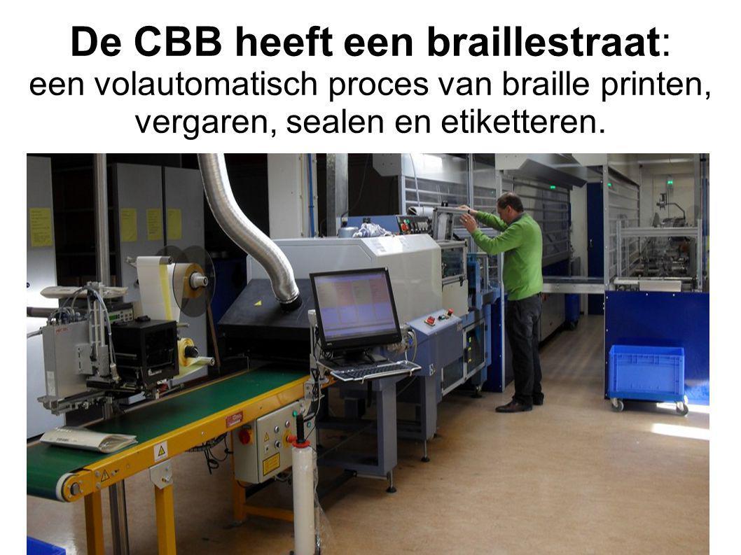 De CBB heeft een braillestraat: een volautomatisch proces van braille printen, vergaren, sealen en etiketteren.