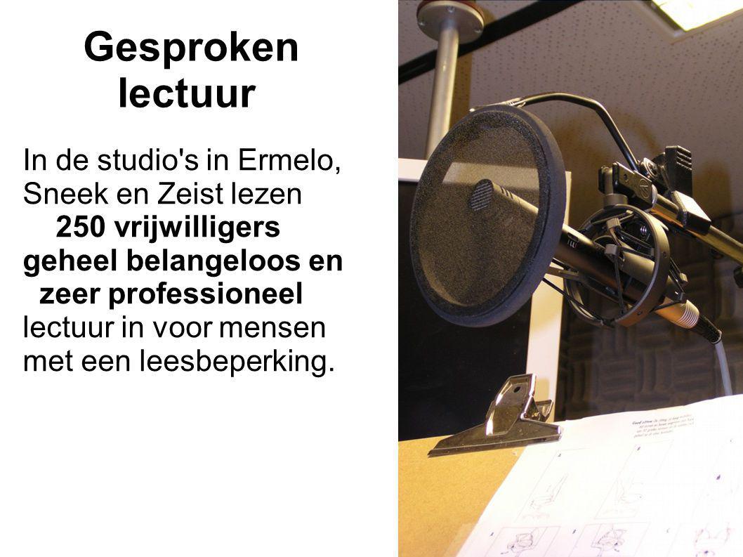 Gesproken lectuur In de studio s in Ermelo, Sneek en Zeist lezen