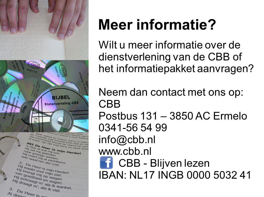 Meer informatie Wilt u meer informatie over de dienstverlening van de CBB of. het informatiepakket aanvragen