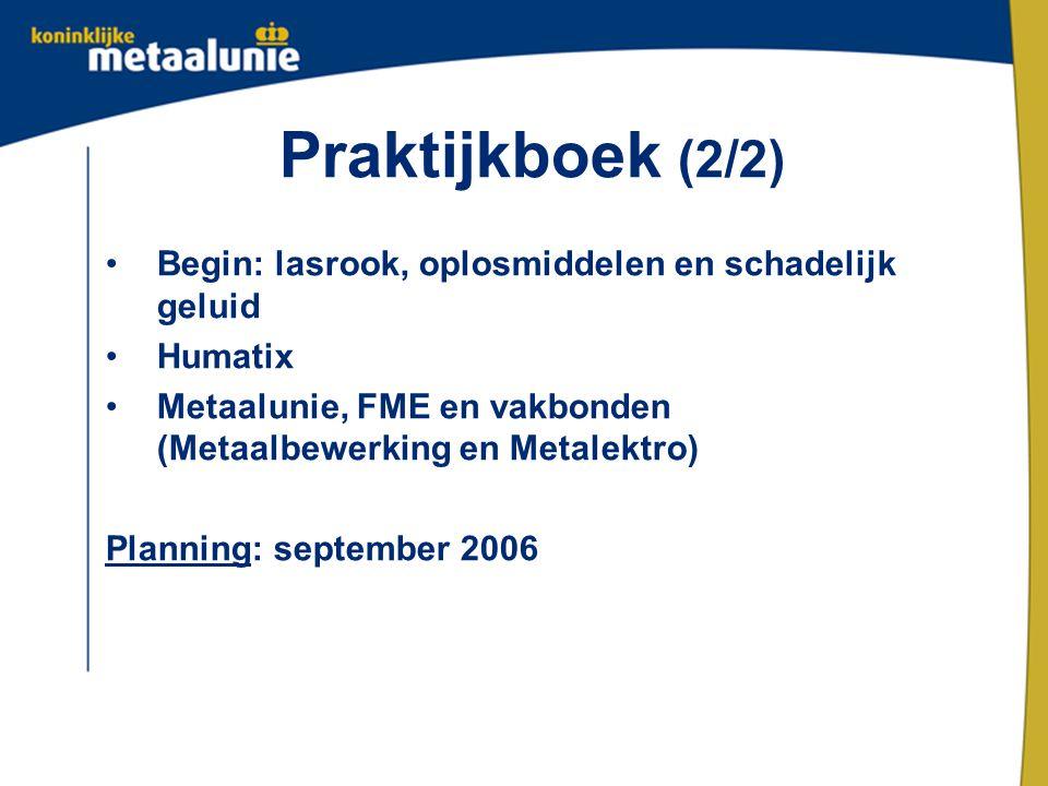 Praktijkboek (2/2) Begin: lasrook, oplosmiddelen en schadelijk geluid
