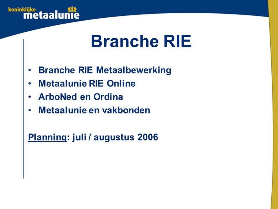 Branche RIE Branche RIE Metaalbewerking Metaalunie RIE Online