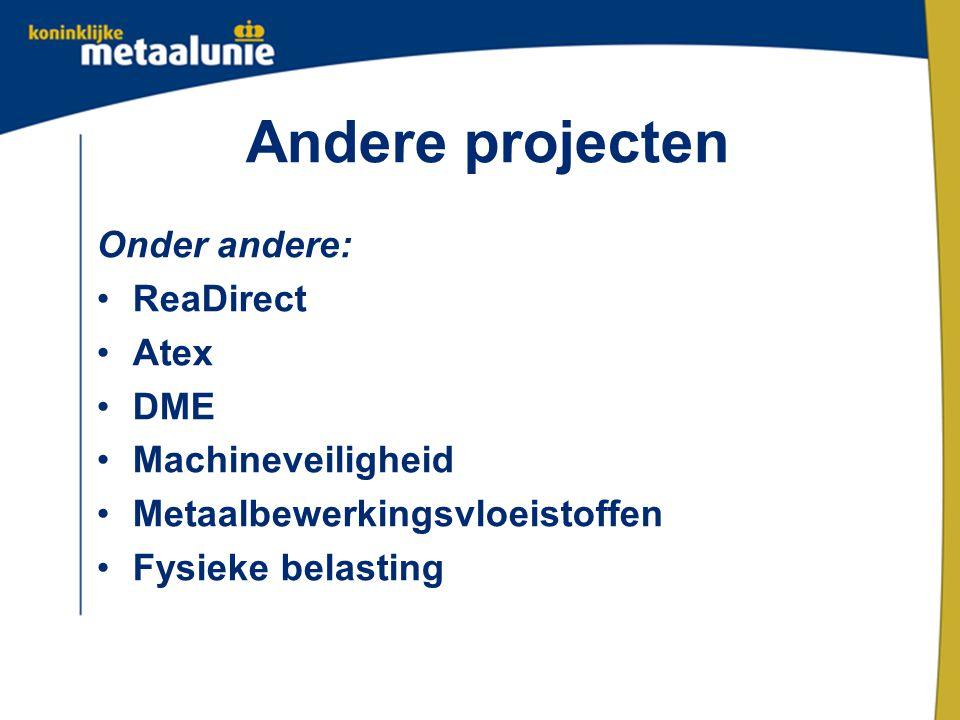 Andere projecten Onder andere: ReaDirect Atex DME Machineveiligheid