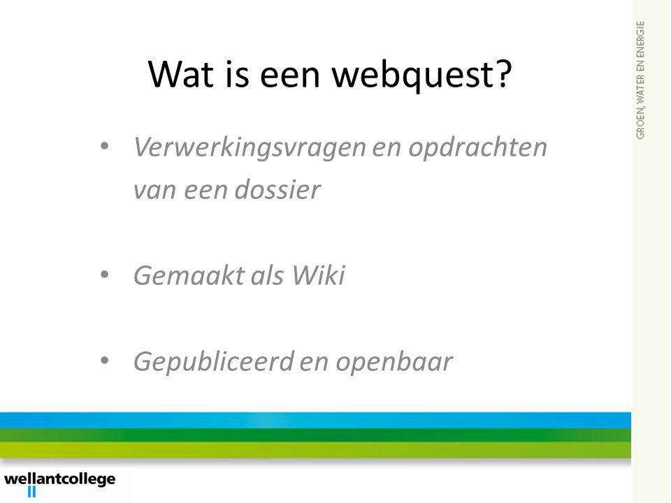 Wat is een webquest Verwerkingsvragen en opdrachten van een dossier