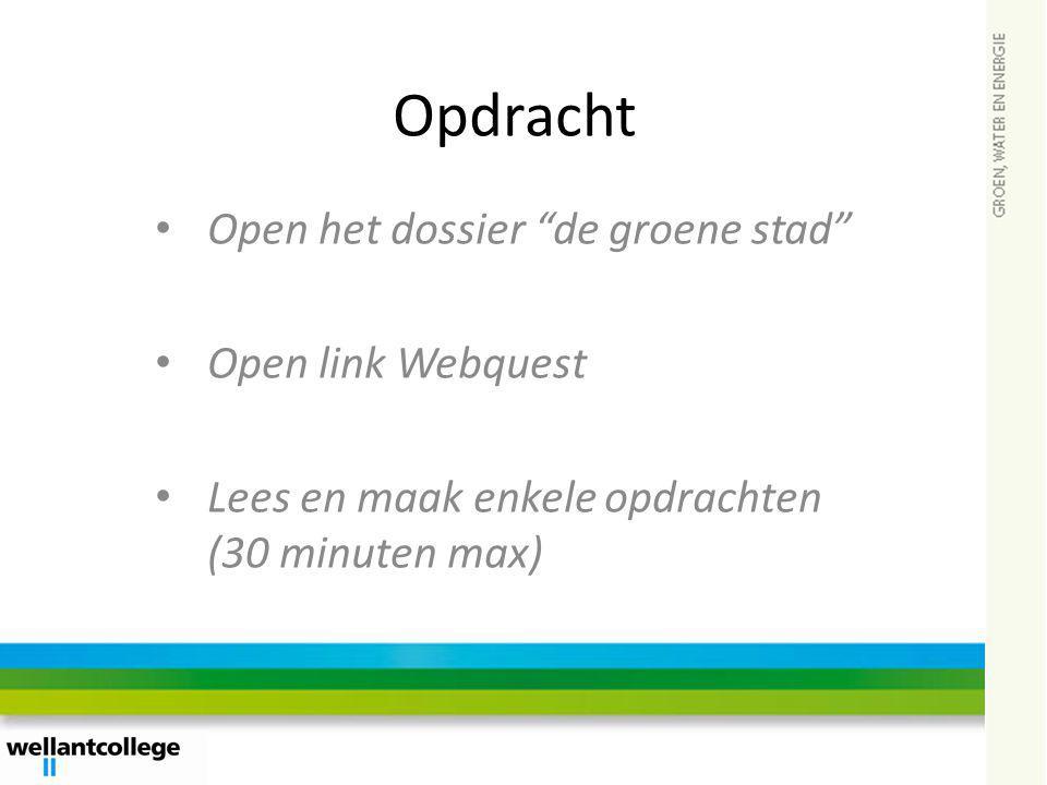 Opdracht Open het dossier de groene stad Open link Webquest