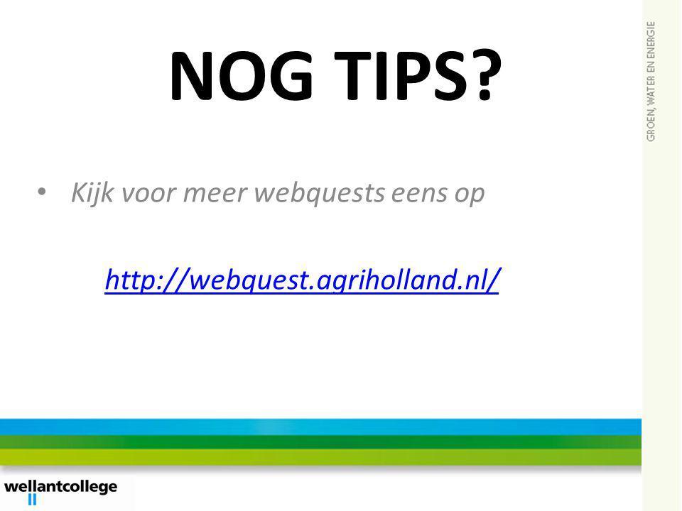 Kijk voor meer webquests eens op http://webquest.agriholland.nl/