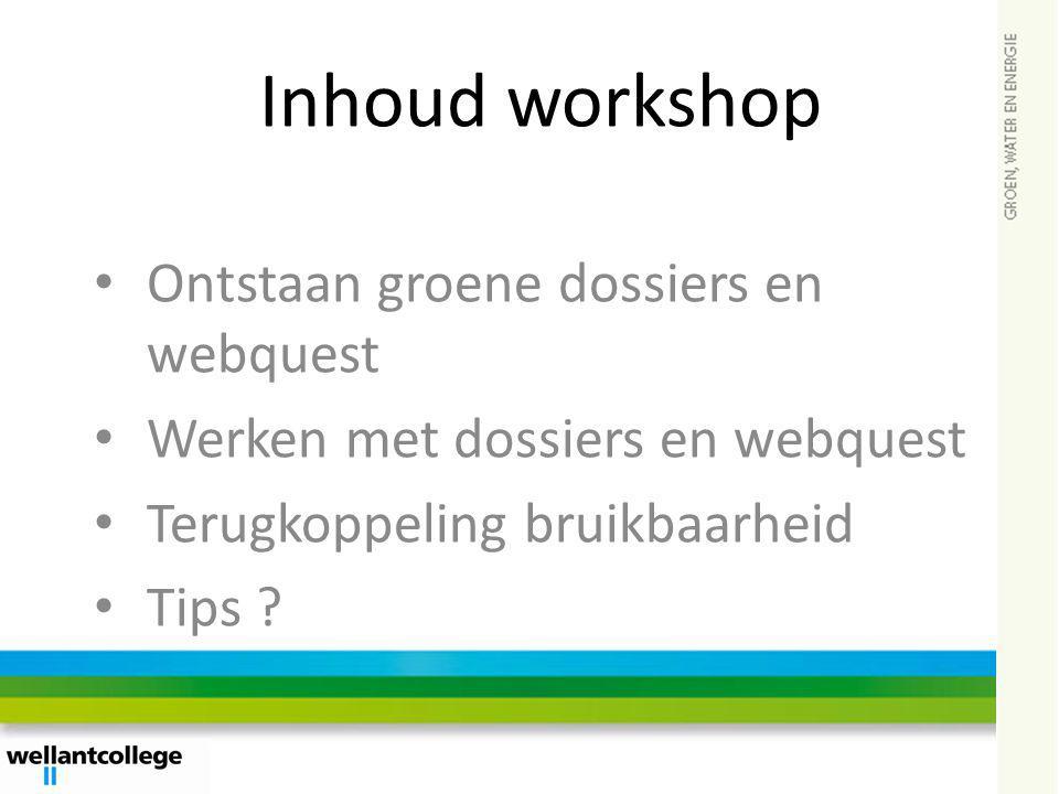 Inhoud workshop Ontstaan groene dossiers en webquest