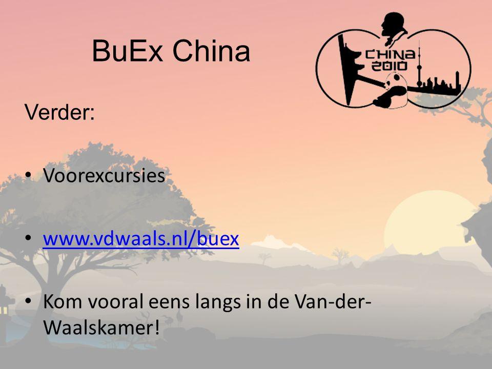 BuEx China Verder: Voorexcursies www.vdwaals.nl/buex