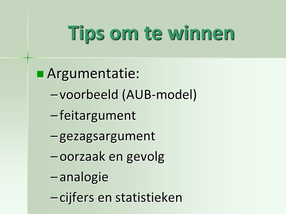 Tips om te winnen Argumentatie: voorbeeld (AUB-model) feitargument