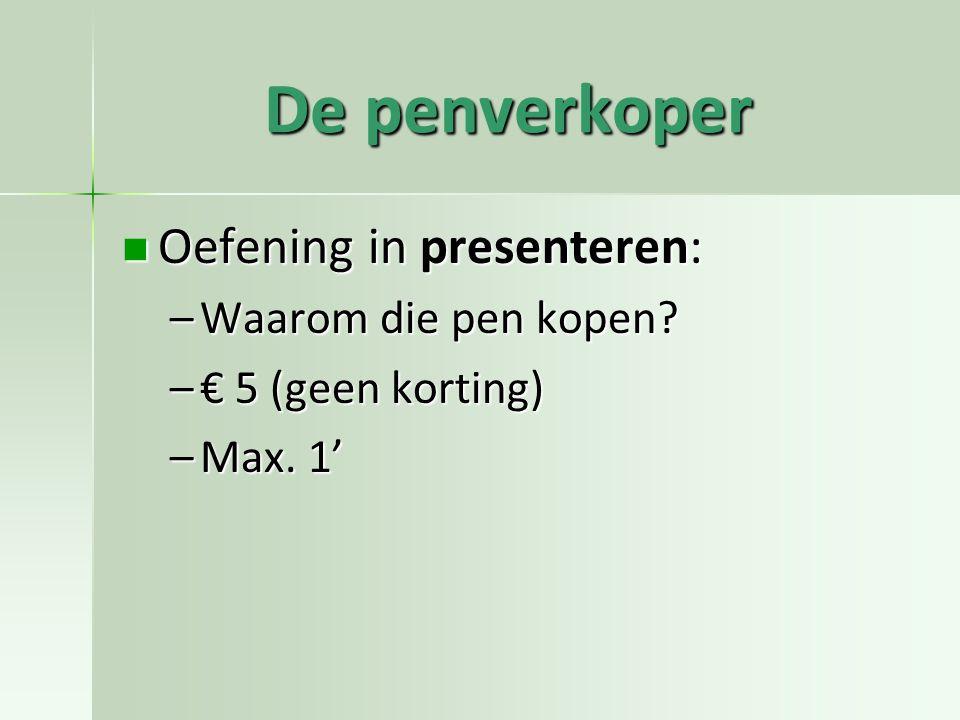 De penverkoper Oefening in presenteren: Waarom die pen kopen