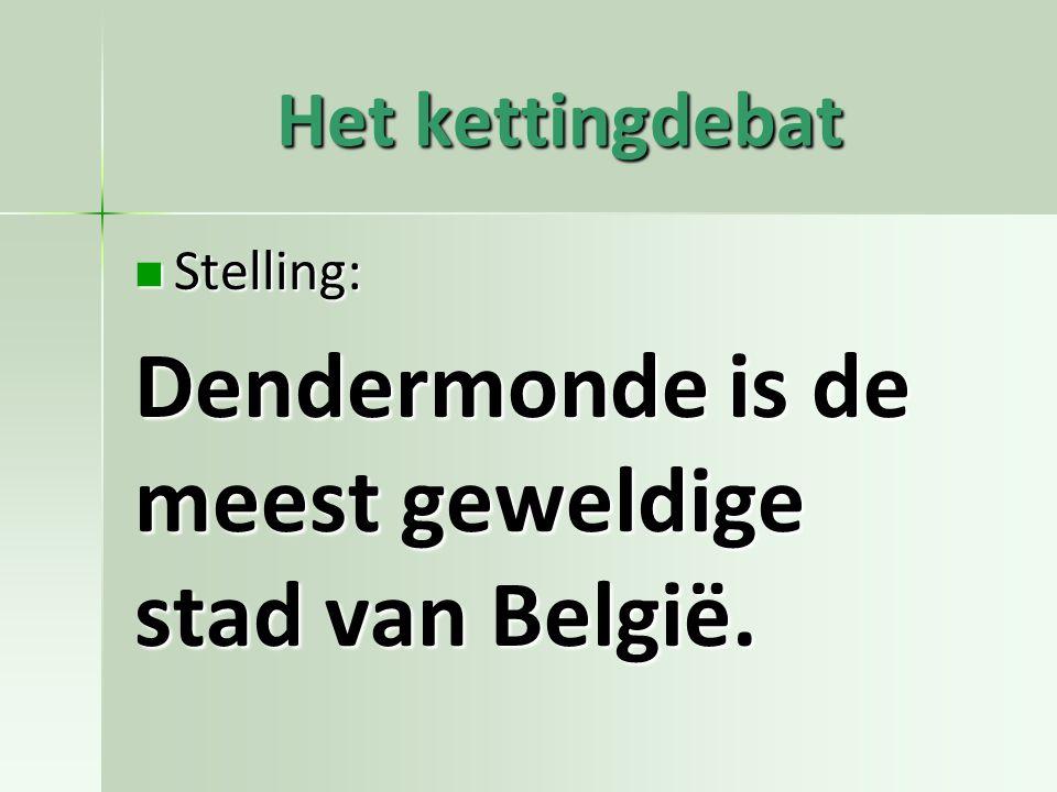 Dendermonde is de meest geweldige stad van België.