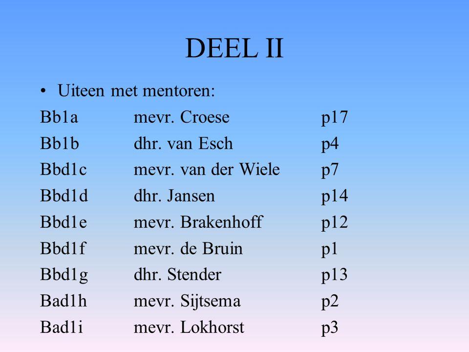 DEEL II Uiteen met mentoren: Bb1a mevr. Croese p17