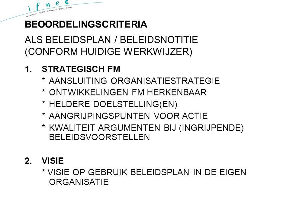 BEOORDELINGSCRITERIA ALS BELEIDSPLAN / BELEIDSNOTITIE (CONFORM HUIDIGE WERKWIJZER)