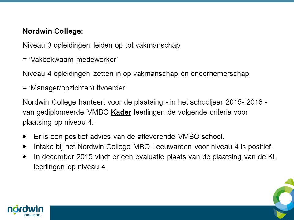 Nordwin College: Niveau 3 opleidingen leiden op tot vakmanschap. = 'Vakbekwaam medewerker'