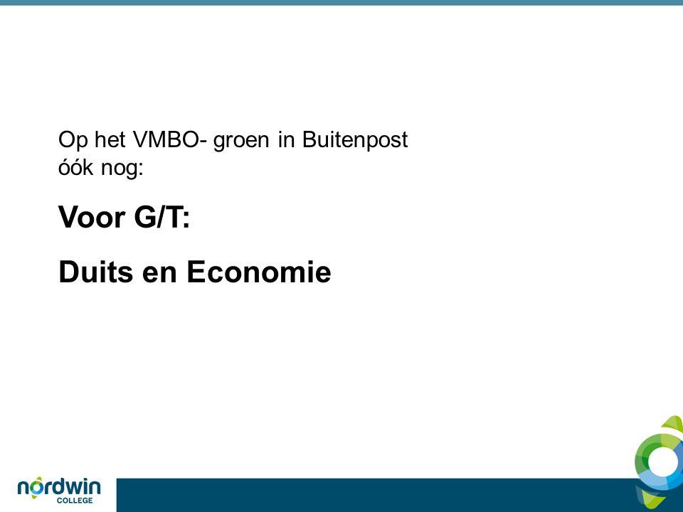Op het VMBO- groen in Buitenpost óók nog: