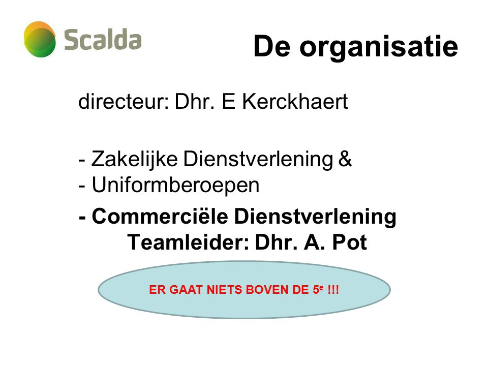 De organisatie directeur: Dhr. E Kerckhaert