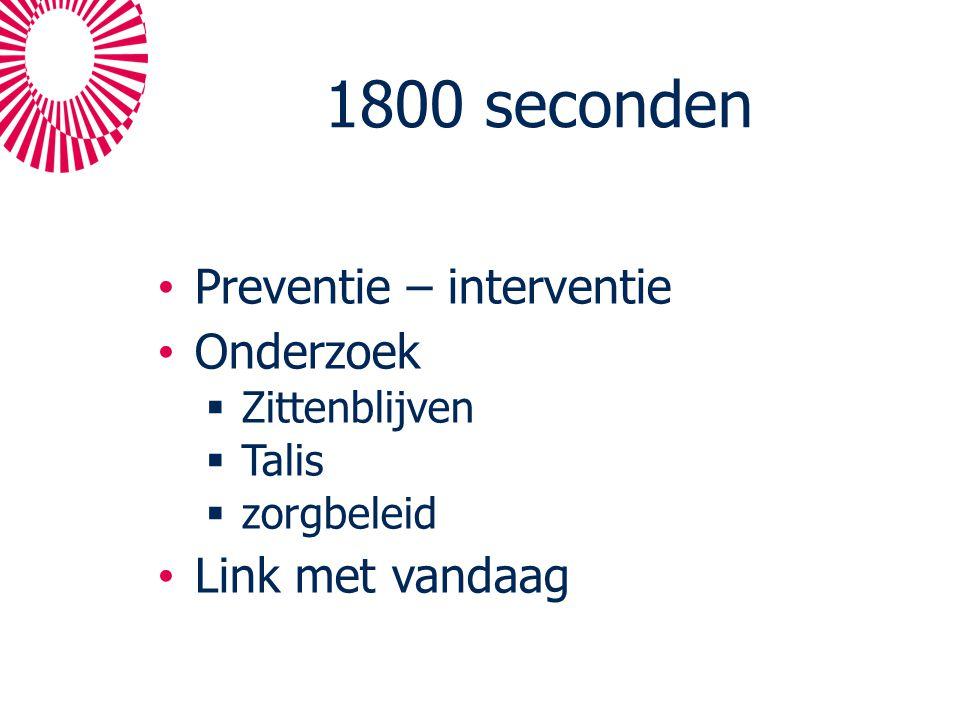 1800 seconden Preventie – interventie Onderzoek Link met vandaag