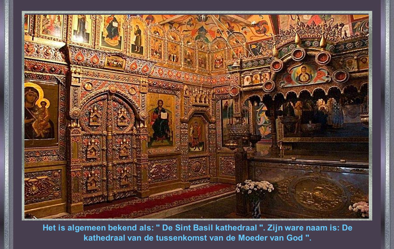 Het is algemeen bekend als: De Sint Basil kathedraal