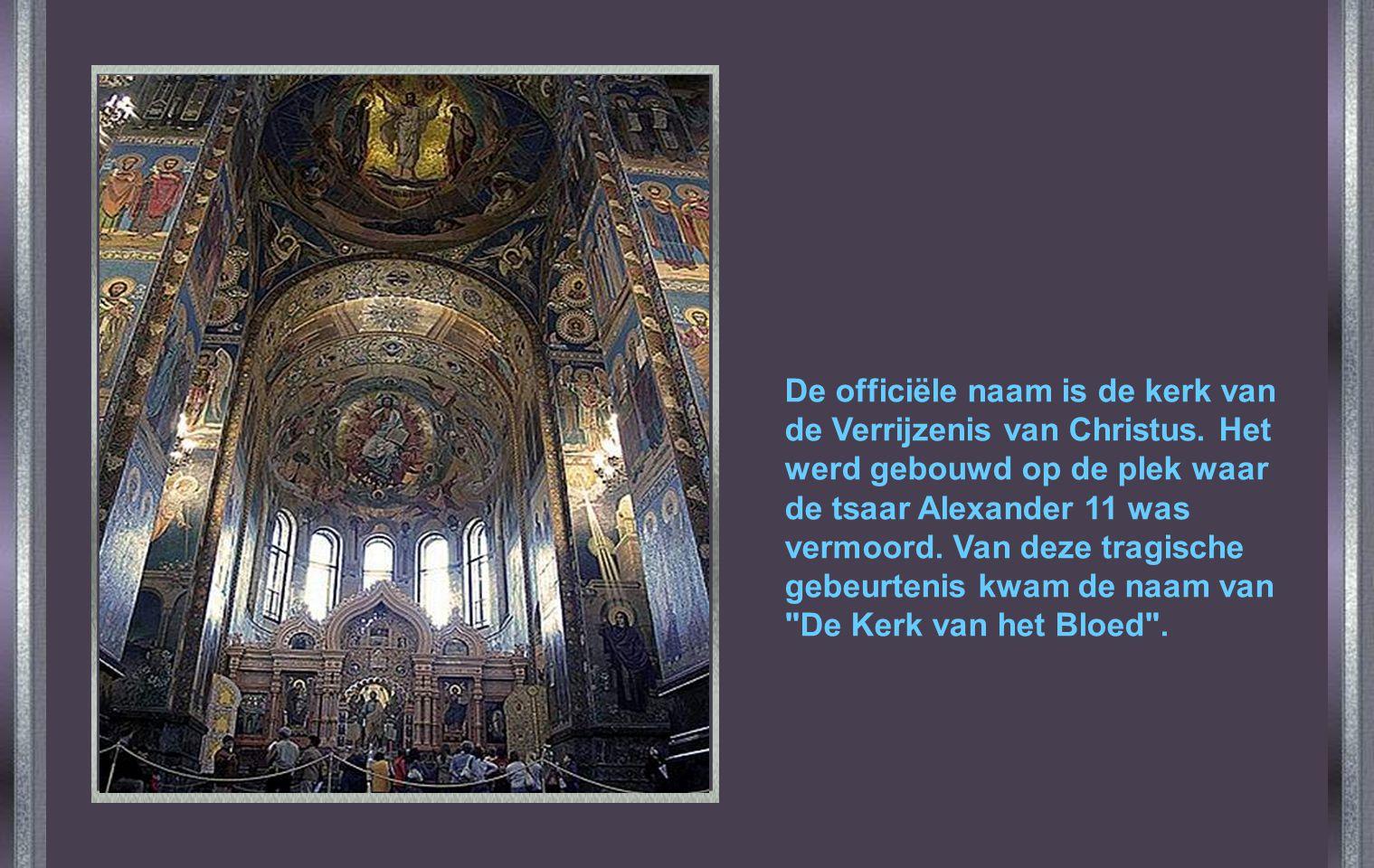 De officiële naam is de kerk van de Verrijzenis van Christus