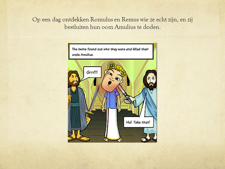 Op een dag ontdekken Romulus en Remus wie ze echt zijn, en zij bestluiten hun oom Amulius te doden.