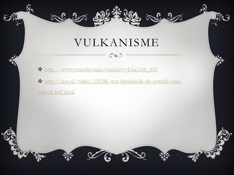 Vulkanisme http://www.youtube.com/watch v=IAxj2ob_JoU