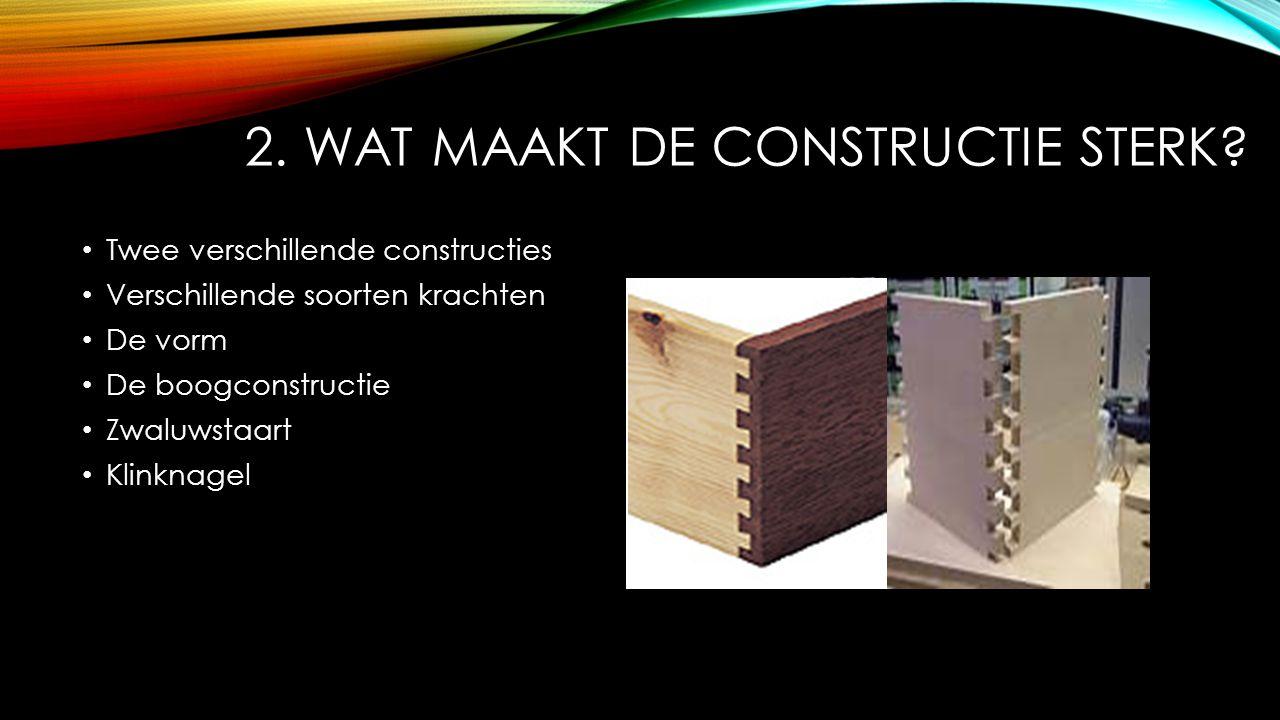 2. Wat maakt de constructie sterk