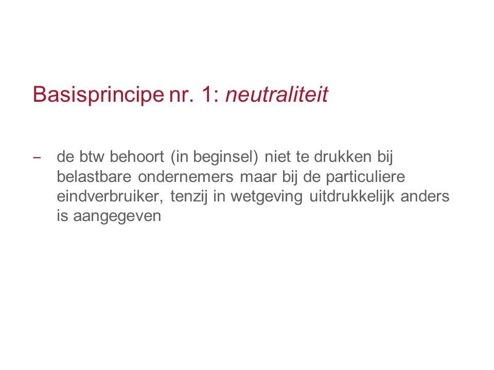 Basisprincipe nr. 1: neutraliteit