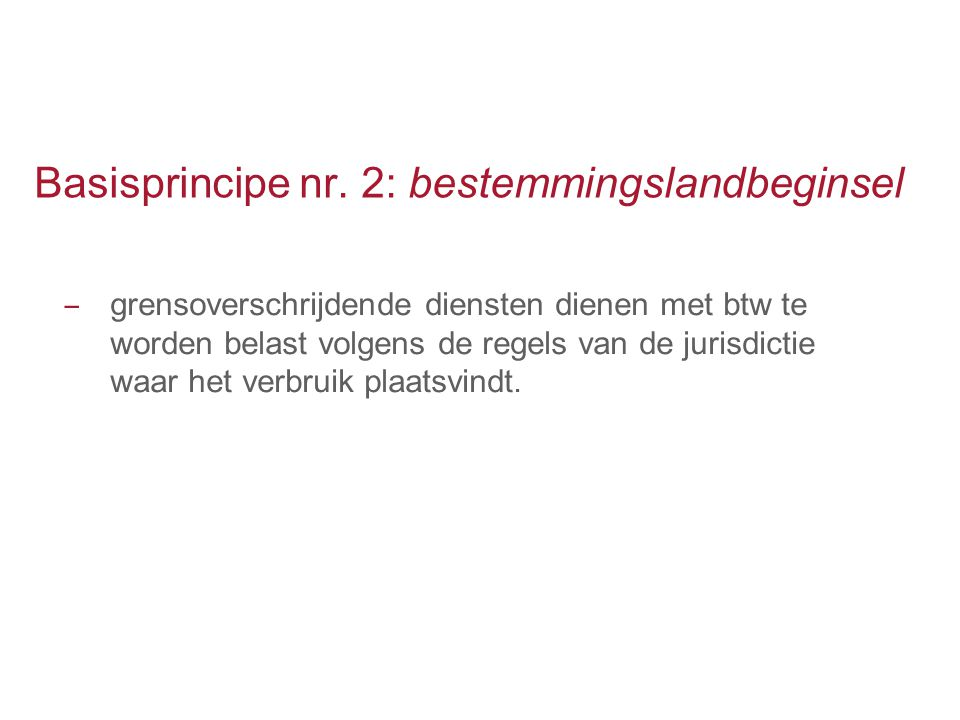 Basisprincipe nr. 2: bestemmingslandbeginsel