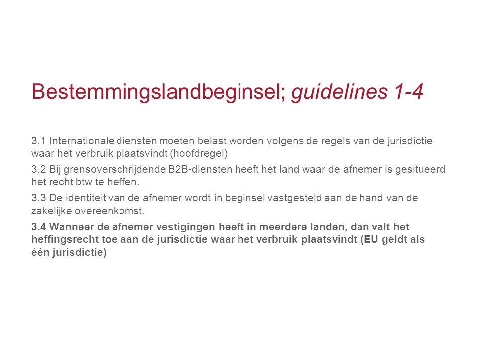 Bestemmingslandbeginsel; guidelines 1-4
