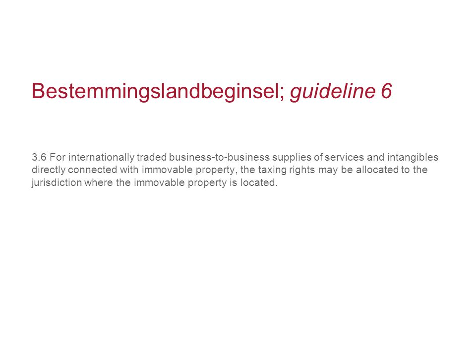 Bestemmingslandbeginsel; guideline 6