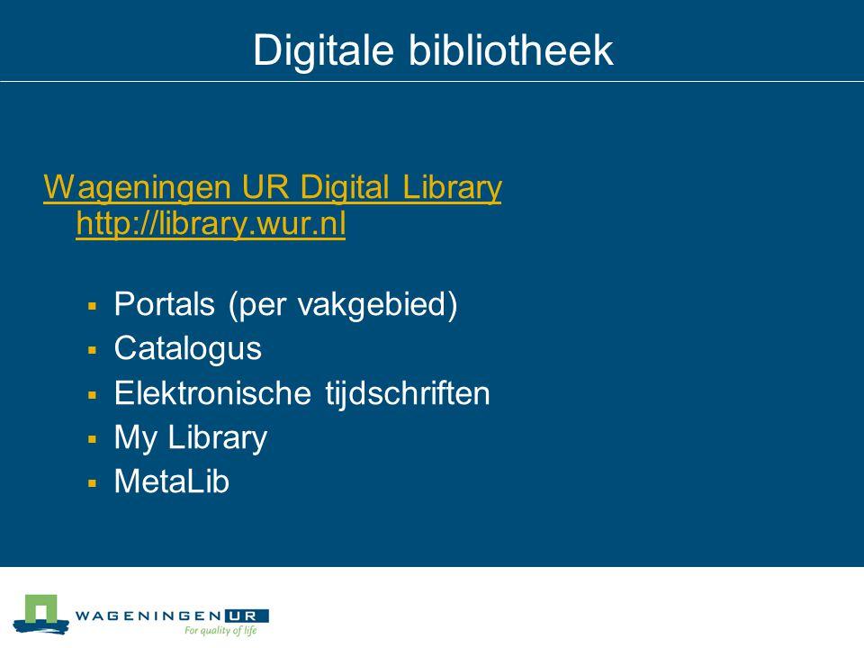 Digitale bibliotheek Wageningen UR Digital Library http://library.wur.nl. Portals (per vakgebied)