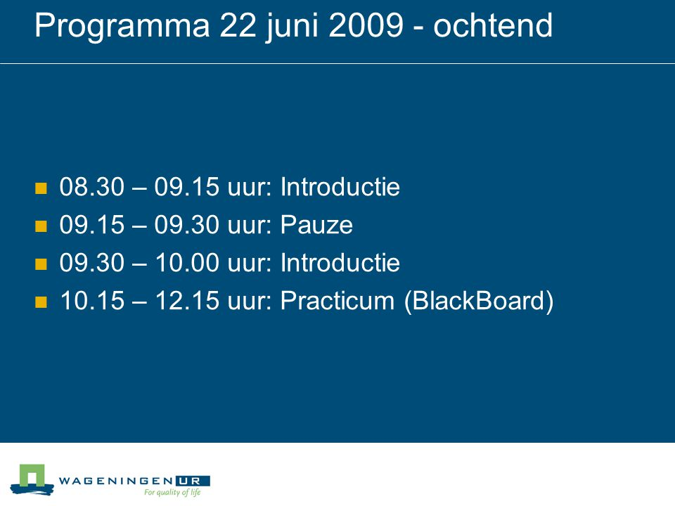 Programma 22 juni 2009 - ochtend