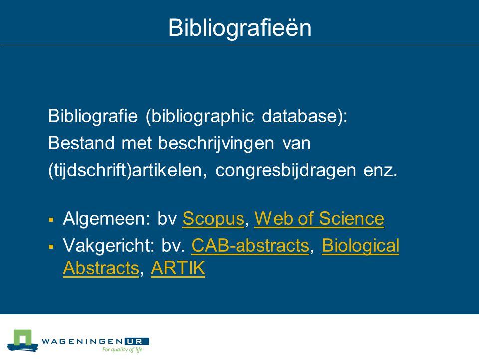 Bibliografieën Bibliografie (bibliographic database):