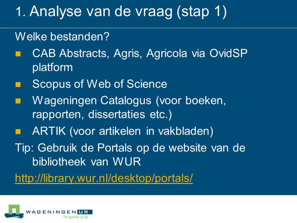 1. Analyse van de vraag (stap 1)