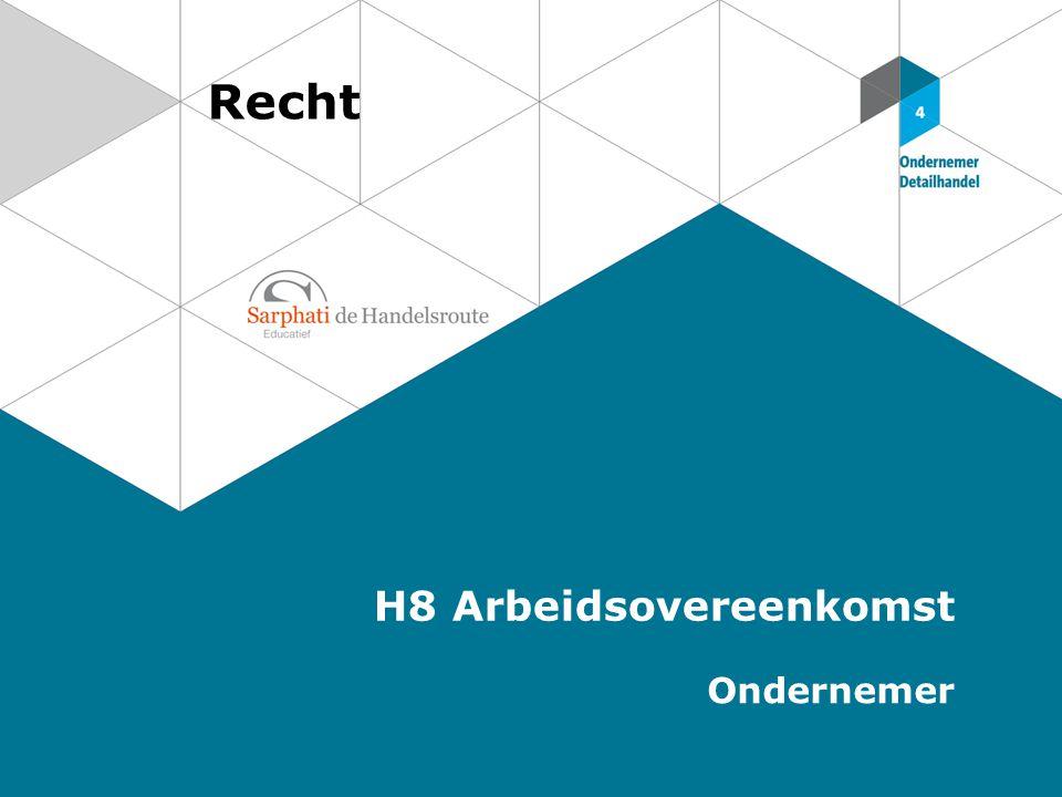 Recht H8 Arbeidsovereenkomst Ondernemer