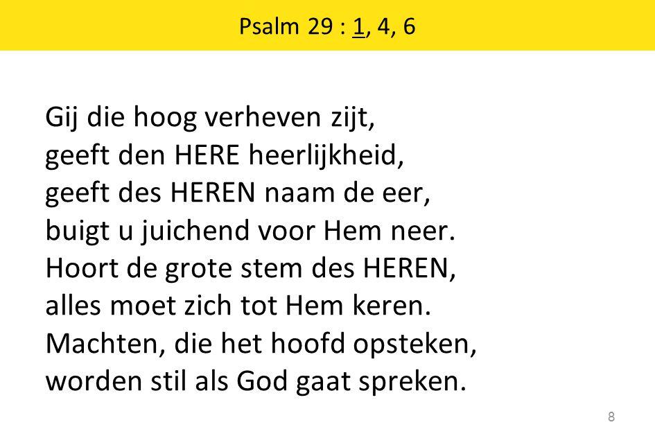 Psalm 29 : 1, 4, 6