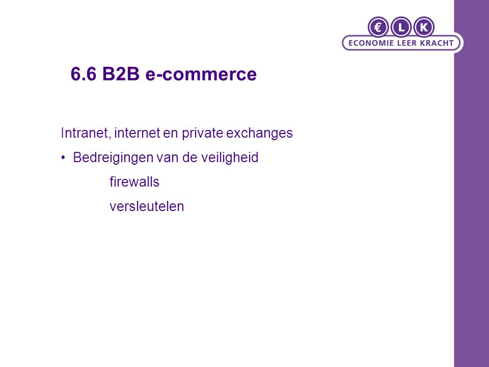 6.6 B2B e-commerce Intranet, internet en private exchanges