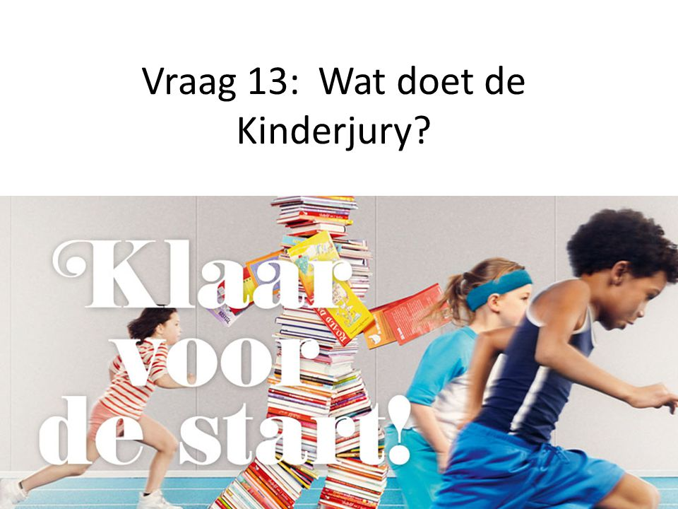 Vraag 13: Wat doet de Kinderjury