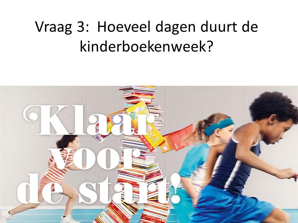 Vraag 3: Hoeveel dagen duurt de kinderboekenweek