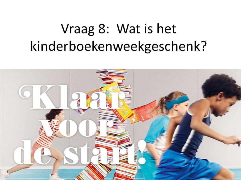 Vraag 8: Wat is het kinderboekenweekgeschenk