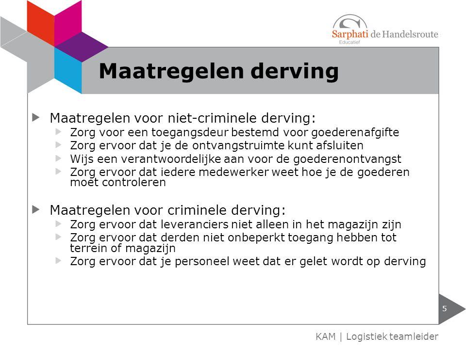 Maatregelen derving Maatregelen voor niet-criminele derving: