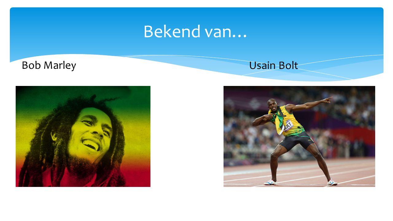 Bekend van… Bob Marley Usain Bolt