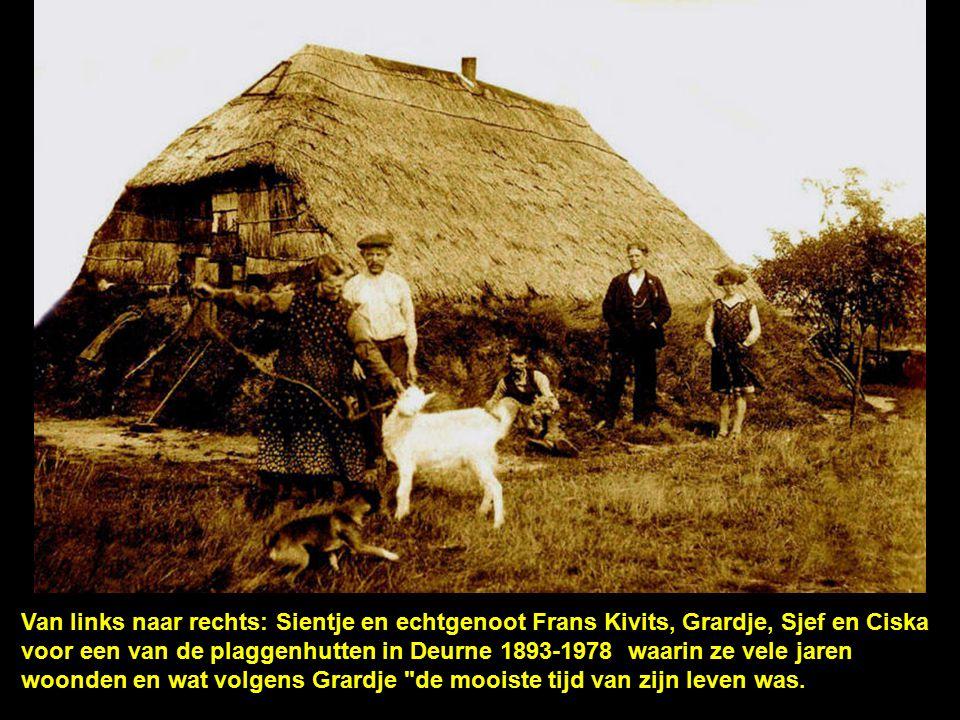 Van links naar rechts: Sientje en echtgenoot Frans Kivits, Grardje, Sjef en Ciska voor een van de plaggenhutten in Deurne 1893-1978 waarin ze vele jaren woonden en wat volgens Grardje de mooiste tijd van zijn leven was.