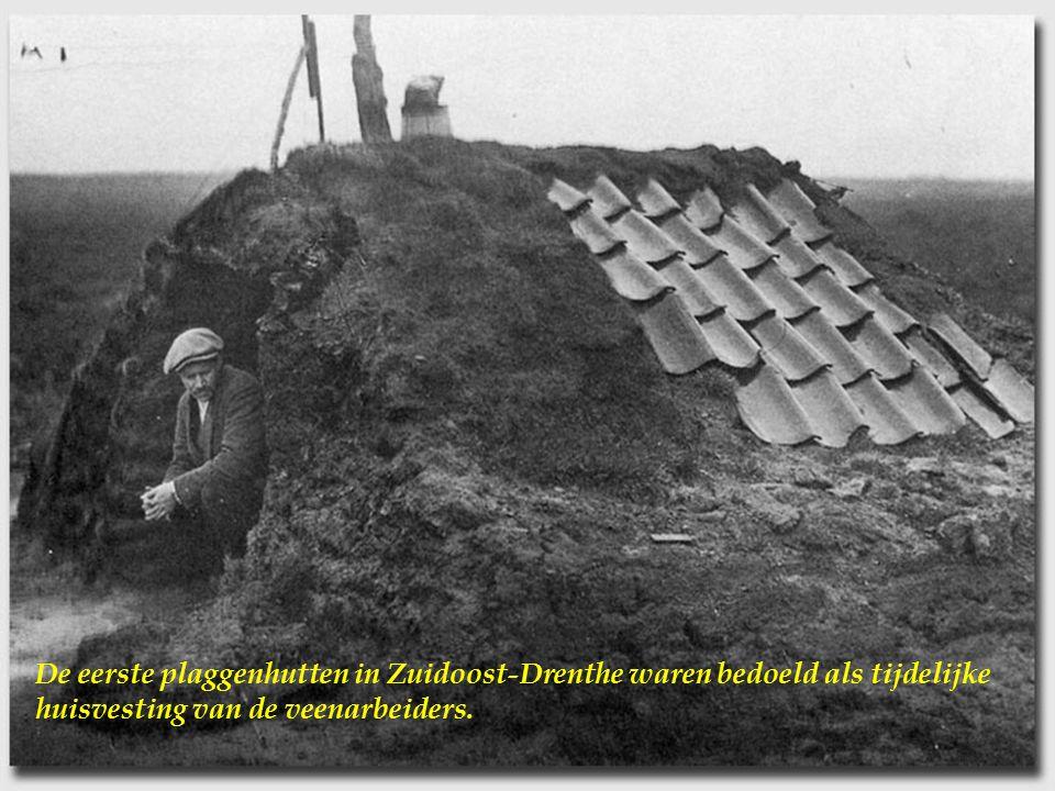 De eerste plaggenhutten in Zuidoost-Drenthe waren bedoeld als tijdelijke huisvesting van de veenarbeiders.