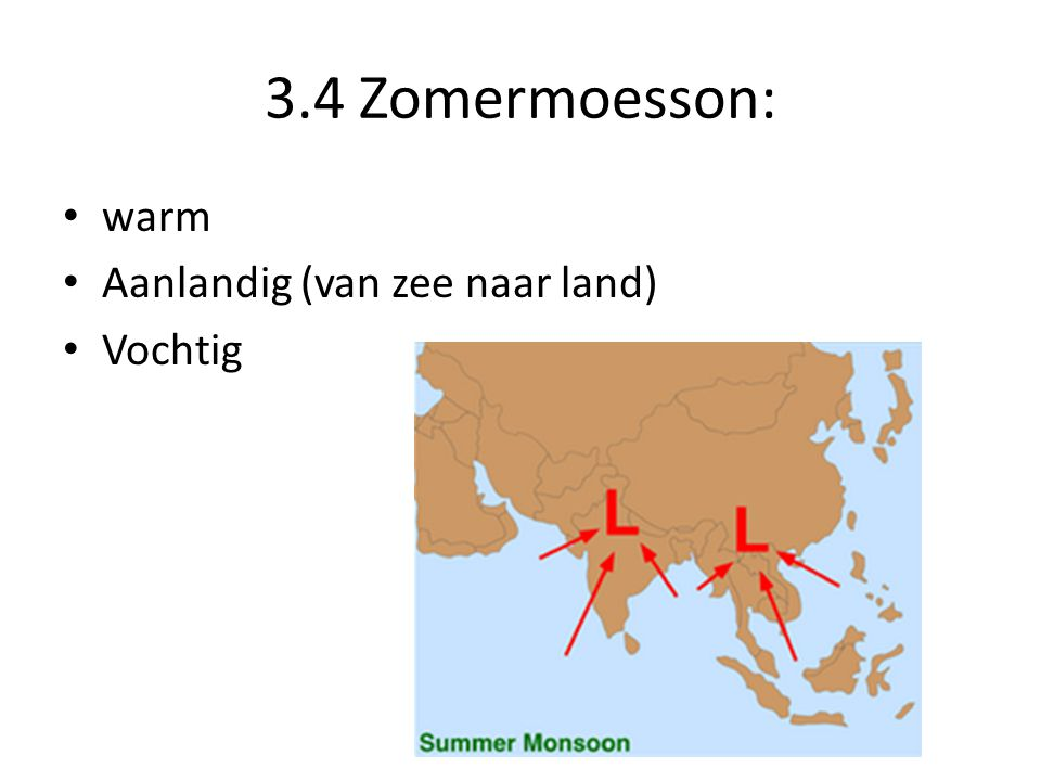 3.4 Zomermoesson: warm Aanlandig (van zee naar land) Vochtig