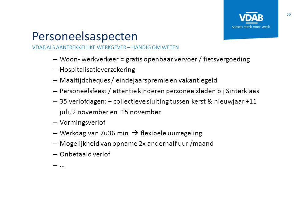 Personeelsaspecten VDAB ALS AANTREKKELIJKE WERKGEVER – handig om weten. Woon- werkverkeer = gratis openbaar vervoer / fietsvergoeding.