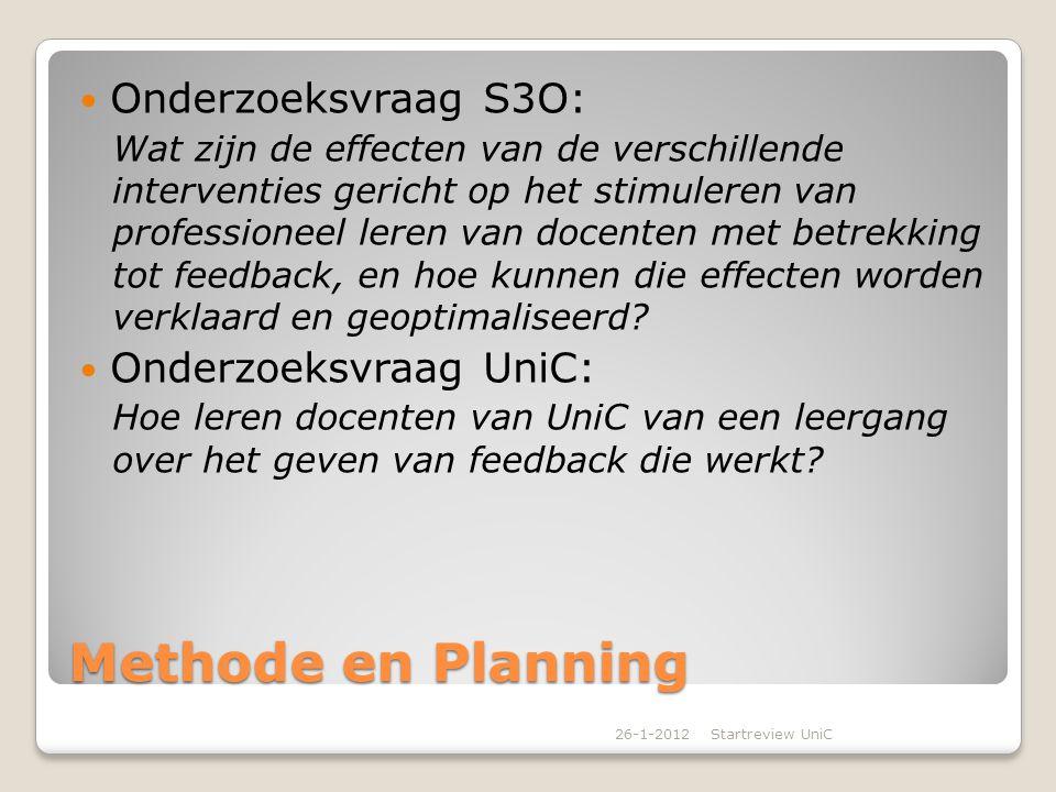 Methode en Planning Onderzoeksvraag S3O: Onderzoeksvraag UniC: