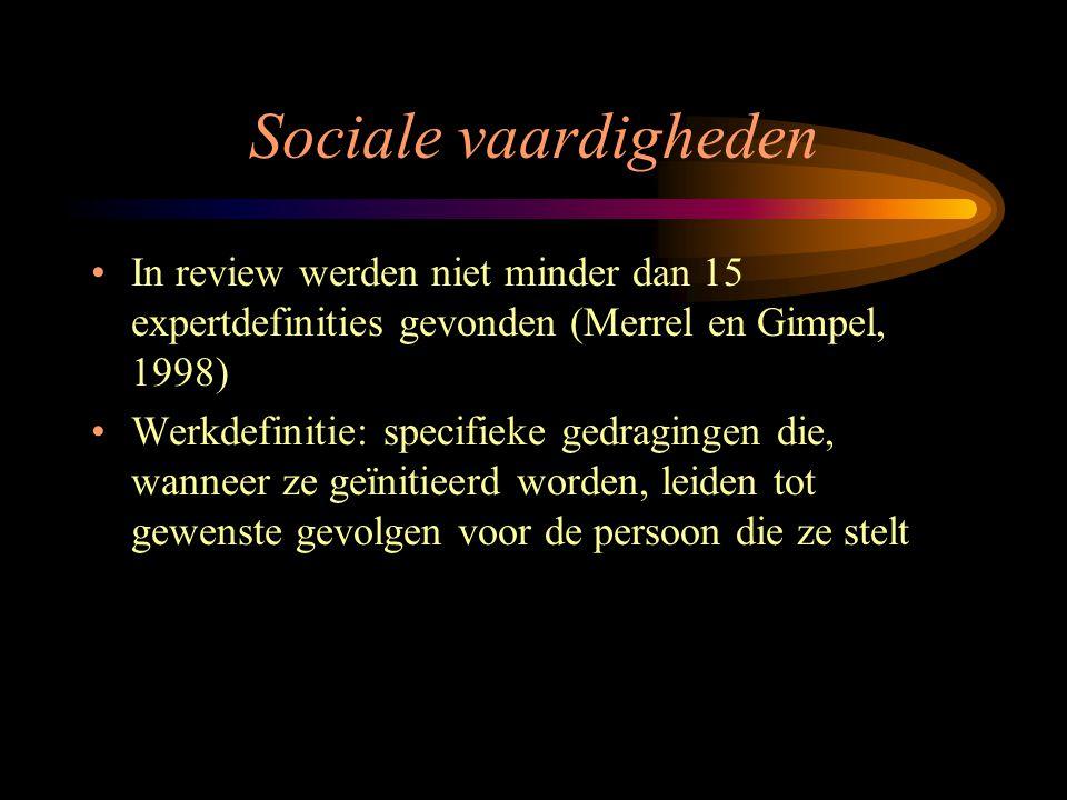Sociale vaardigheden In review werden niet minder dan 15 expertdefinities gevonden (Merrel en Gimpel, 1998)