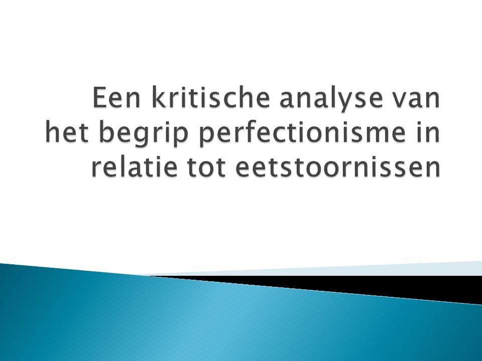 Een kritische analyse van het begrip perfectionisme in relatie tot eetstoornissen