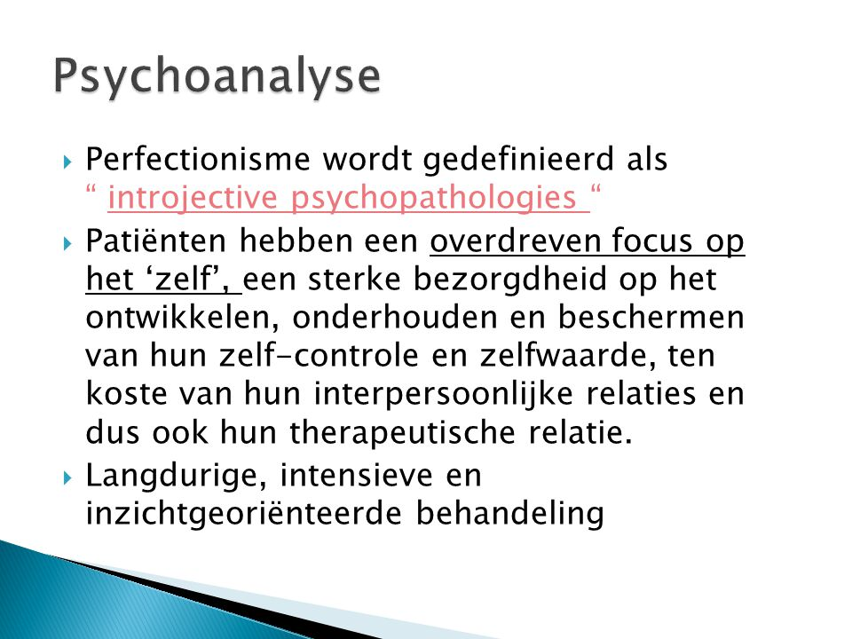 Psychoanalyse Perfectionisme wordt gedefinieerd als introjective psychopathologies