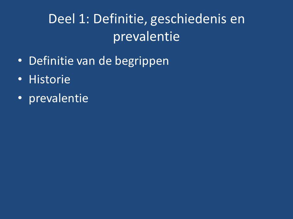 Deel 1: Definitie, geschiedenis en prevalentie